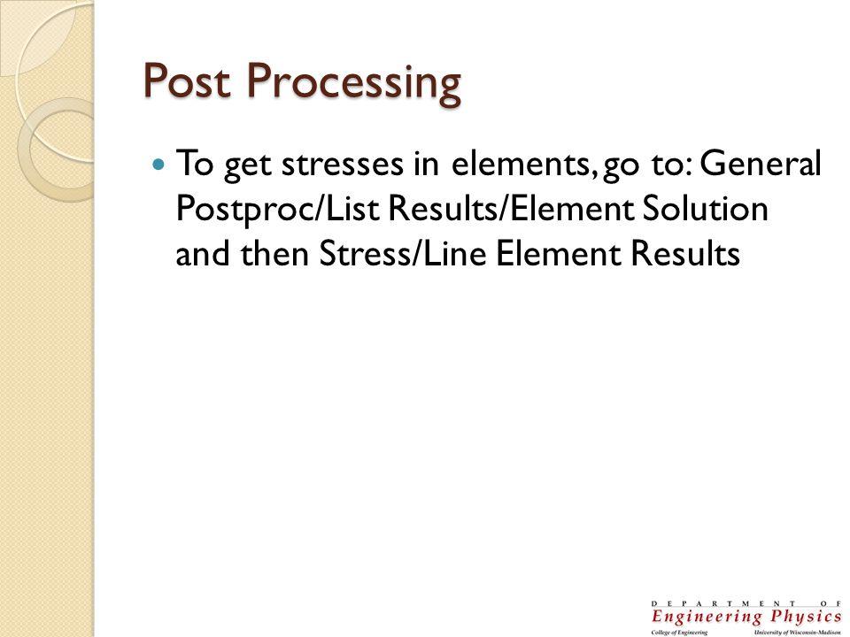 A Test Problem E=200 GPa =0.27 A=2 cm 2 Use 2-D spar element Expected results: dmax (usum)=22.2 microns; smax=2.6 MPa F=300 N 35 cm 50 cm
