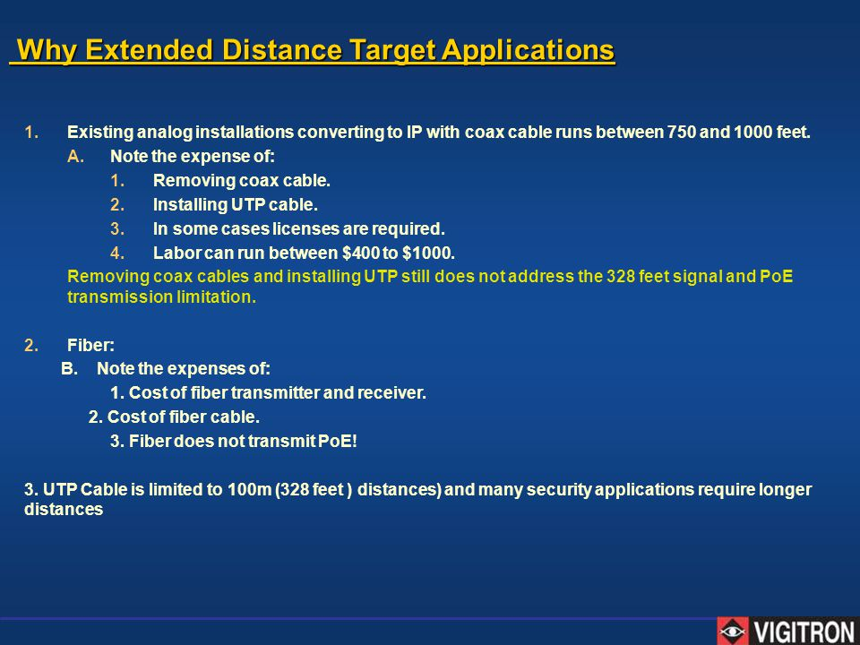 Why Extended Distance Target Applications Why Extended Distance Target Applications 1.Existing analog installations converting to IP with coax cable r