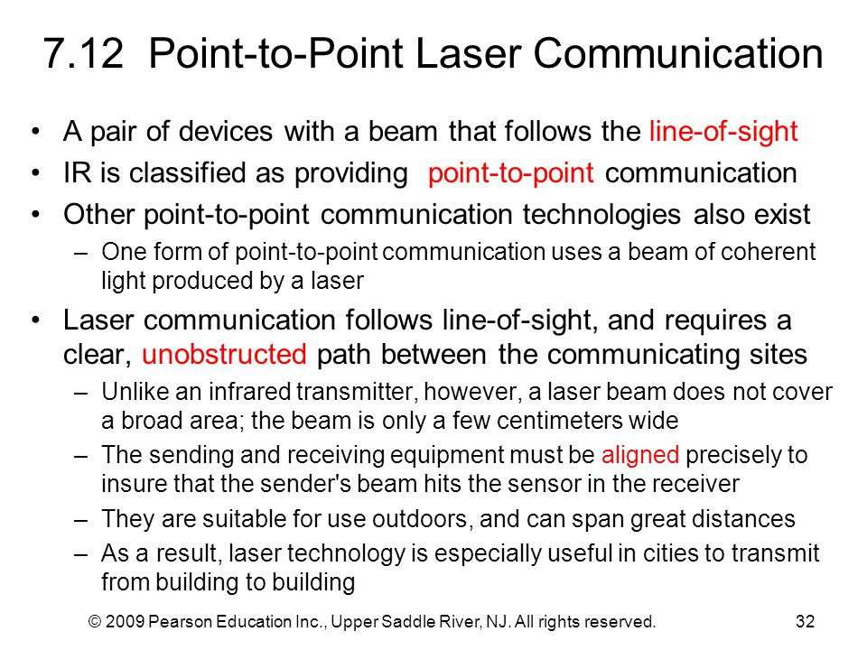 © 2009 Pearson Education Inc., Upper Saddle River, NJ. All rights reserved.32 7.12 Point-to-Point Laser Communication A pair of devices with a beam th