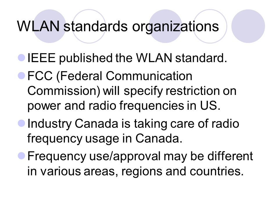 WLAN standards organizations IEEE published the WLAN standard.