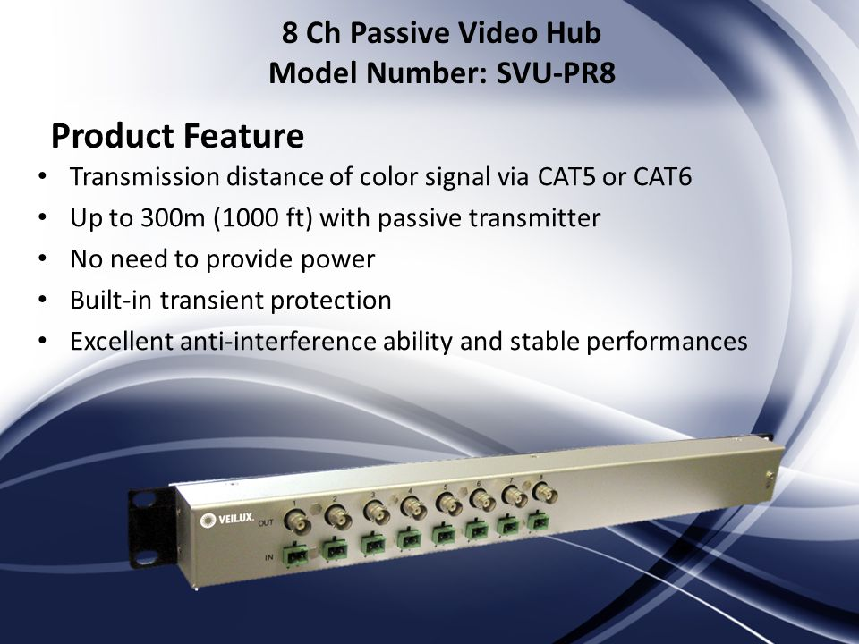 Transmission distance of color signal via CAT5 or CAT6 Up to 300m (1000 ft) with passive transmitter No need to provide power Built-in transient prote
