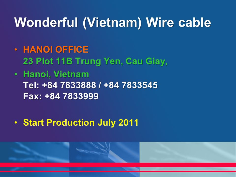 HANOI OFFICE 23 Plot 11B Trung Yen, Cau Giay,HANOI OFFICE 23 Plot 11B Trung Yen, Cau Giay, Hanoi, Vietnam Tel: +84 7833888 / +84 7833545 Fax: +84 7833