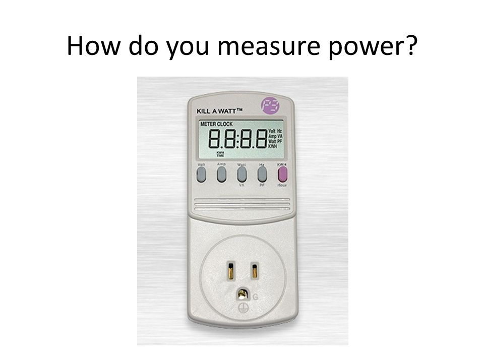 How do you measure power