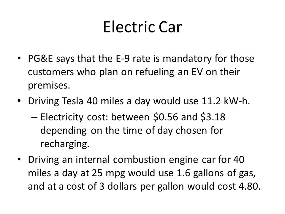 Electric Car PG&E says that the E-9 rate is mandatory for those customers who plan on refueling an EV on their premises.