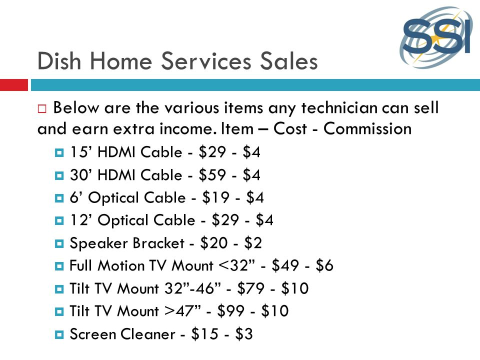 Dish Home Services Sales Below are the various items any technician can sell and earn extra income.