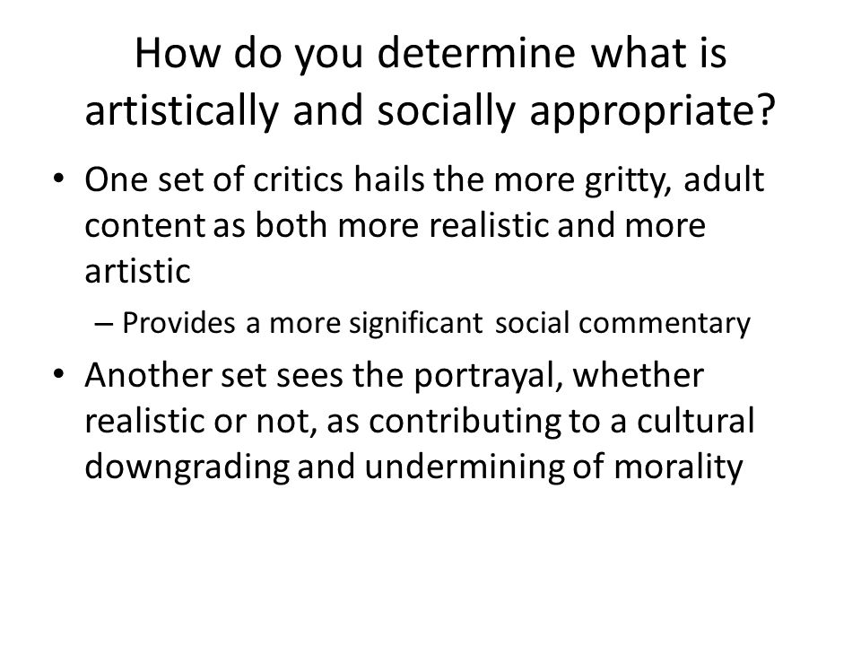 How do you determine what is artistically and socially appropriate.