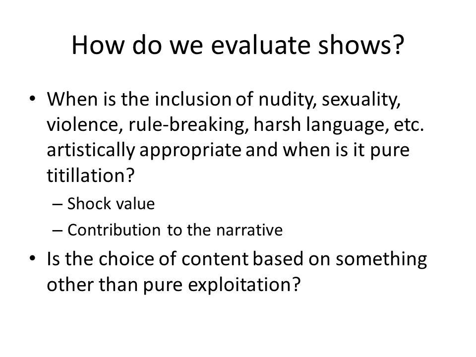 How do we evaluate shows.
