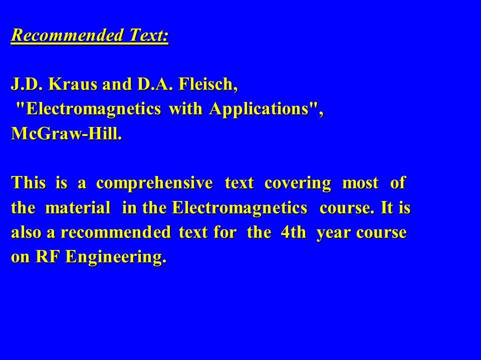 Recommended Text: J.D. Kraus and D.A. Fleisch,