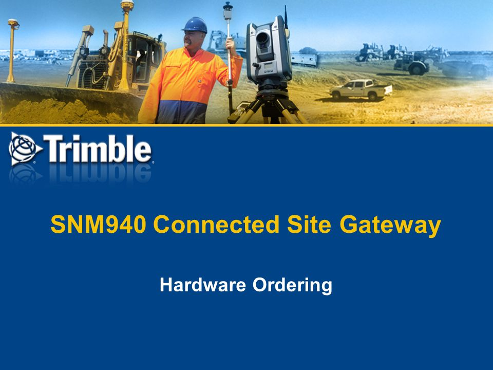 SNM940 Connected Site Gateway Hardware Ordering