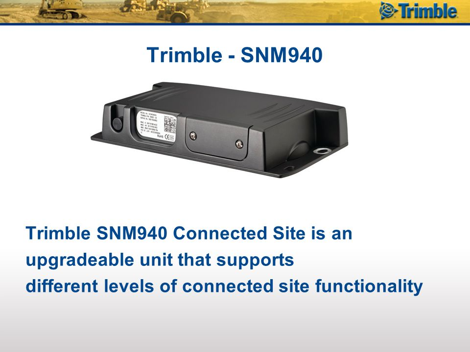 SNM940 Connected Site Gateway Verizon CDMA (US) Connected Machine Required 89343-00Upgrade - SNM940 Connected Machine Option (Verizon) **VisionLink subscriptions are optional when ordering this upgrade 84396-00 Cellular Plan - SNM940 High Data Rate Plan (Verizon CDMA) (Monthly Service Fee) NOTE: When ordering this service, the Verizon High Data Rate plan is automatically added to the service.