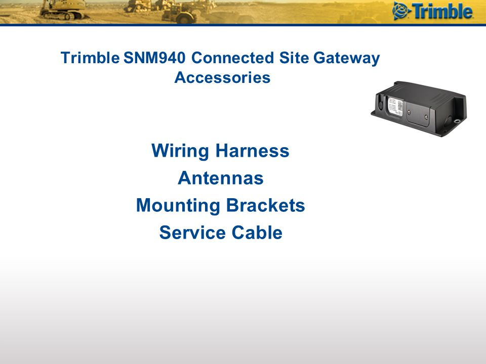 SNM940 Connected Site Gateway GSM (AT&T) 3D project Monitoring Required 89343-00Upgrade - SNM940 Connected Machine Option 89343-20 Upgrade - SNM940 3D Project Monitoring Option NOTE: When ordering this service, the included AT&T SIM card will be automatically disabled.