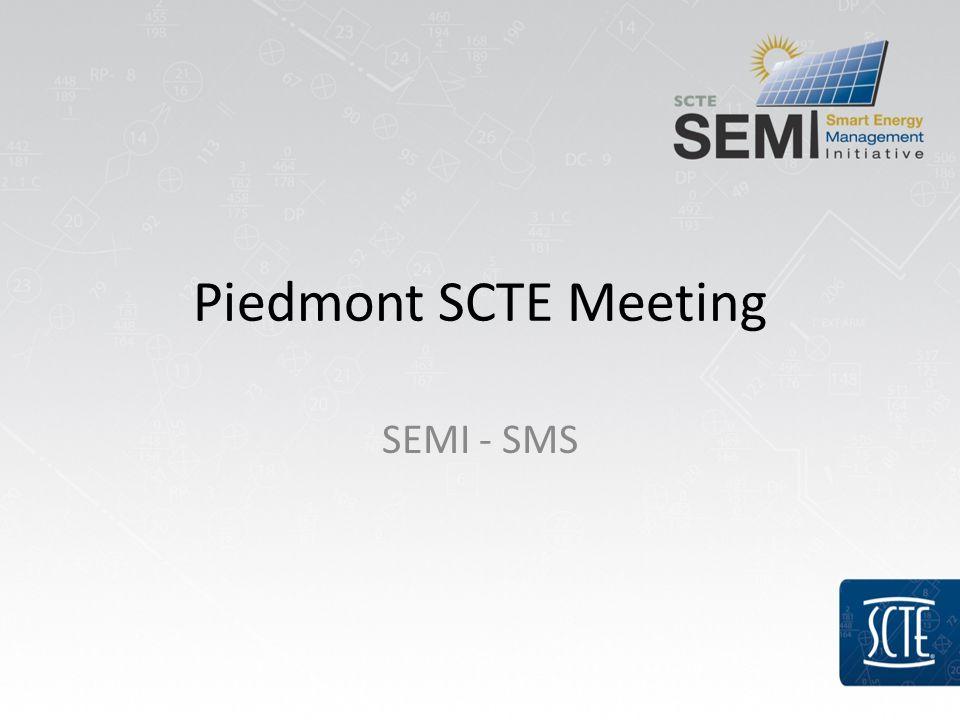Piedmont SCTE Meeting SEMI - SMS