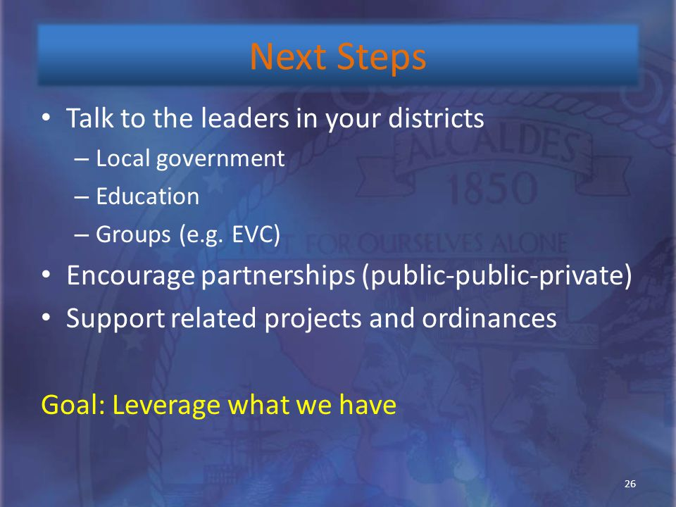 Talk to the leaders in your districts – Local government – Education – Groups (e.g. EVC) Encourage partnerships (public-public-private) Support relate