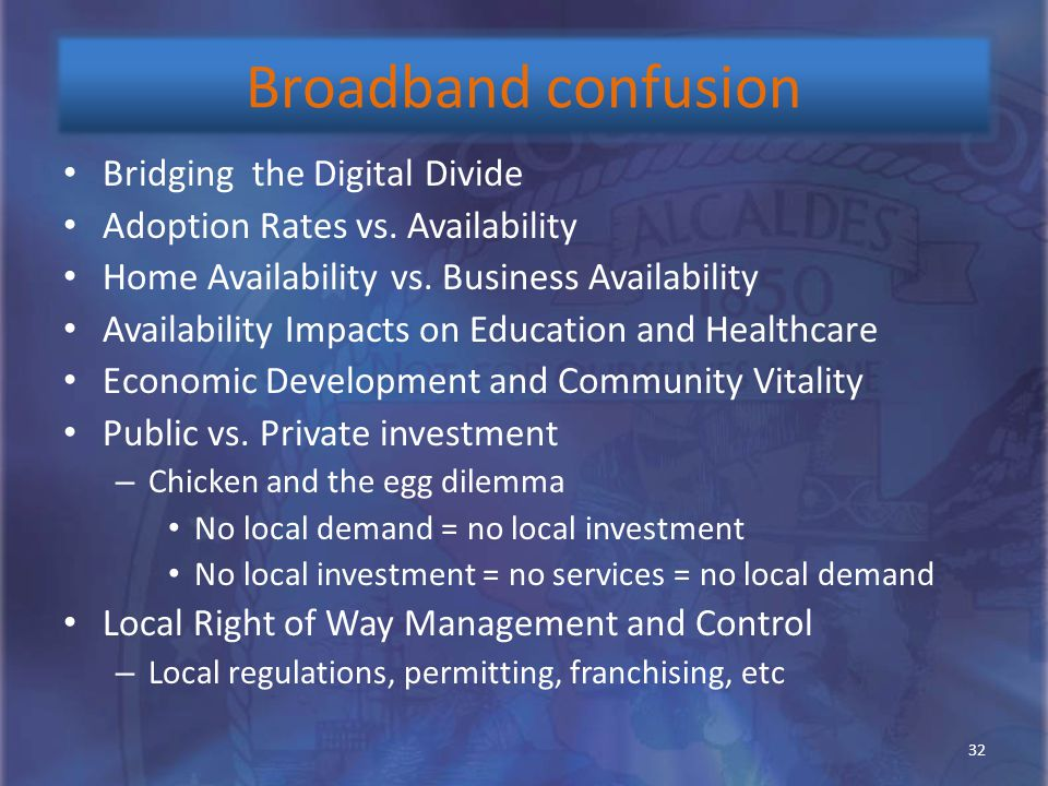 Bridging the Digital Divide Adoption Rates vs. Availability Home Availability vs. Business Availability Availability Impacts on Education and Healthca