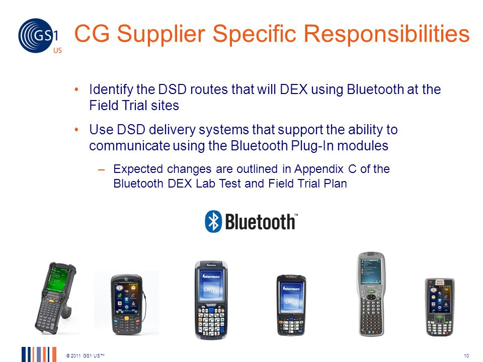 CG Supplier Specific Responsibilities Identify the DSD routes that will DEX using Bluetooth at the Field Trial sites Use DSD delivery systems that sup