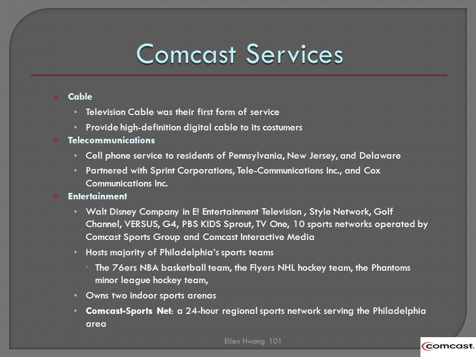 Cable Television Cable was their first form of service Provide high-definition digital cable to its costumers Telecommunications Cell phone service to residents of Pennsylvania, New Jersey, and Delaware Partnered with Sprint Corporations, Tele-Communications Inc., and Cox Communications Inc.