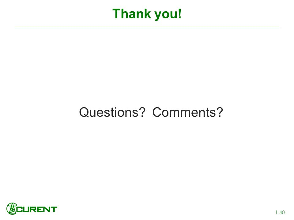 Thank you! Questions? Comments? 1-40