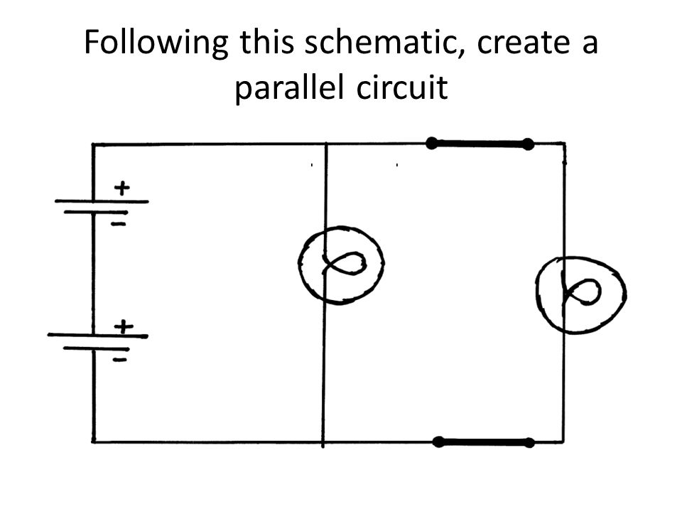 Following this schematic, create a parallel circuit