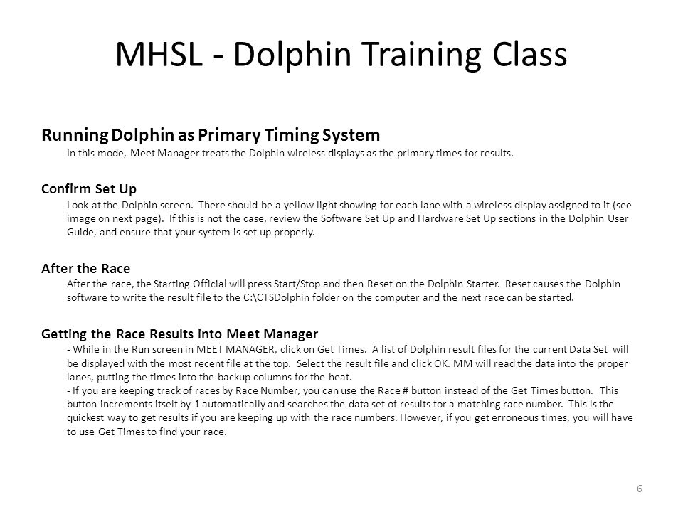 Running Dolphin as Primary Timing System In this mode, Meet Manager treats the Dolphin wireless displays as the primary times for results. Confirm Set