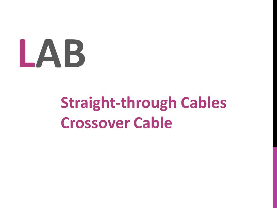 LAB Straight-through Cables Crossover Cable