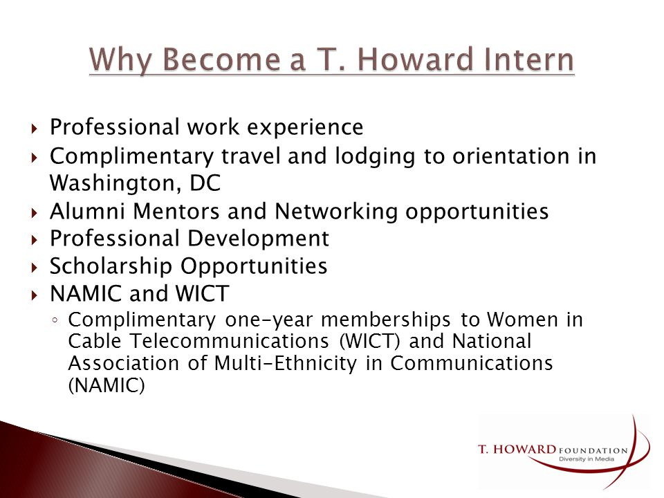 Ethnic minority or female Full-time student at an accredited, 4-year college in the US Not graduating before December 31, 2009 Legally eligible to work in the US (F1 Visa accepted) Available to work full-time from June thru August We do not provide housing, participants are encouraged to stay with family or friends for the summer internship period