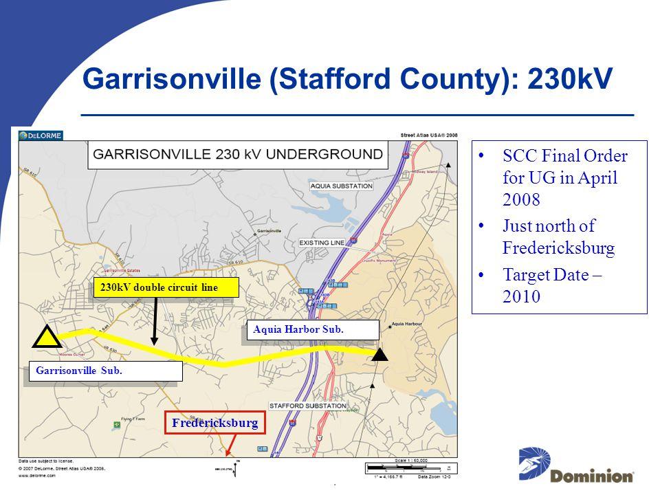 © 2003 Dominion 4 Garrisonville (Stafford County): 230kV SCC Final Order for UG in April 2008 Just north of Fredericksburg Target Date – 2010 4 Garrisonville Sub.