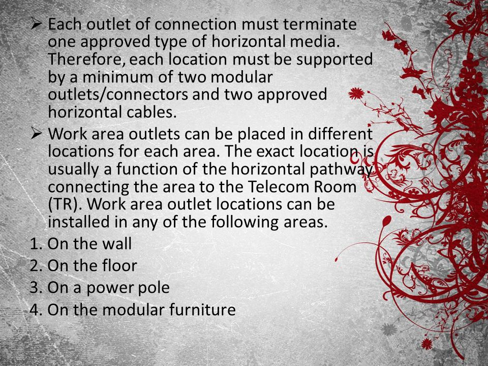 Each outlet of connection must terminate one approved type of horizontal media. Therefore, each location must be supported by a minimum of two modular