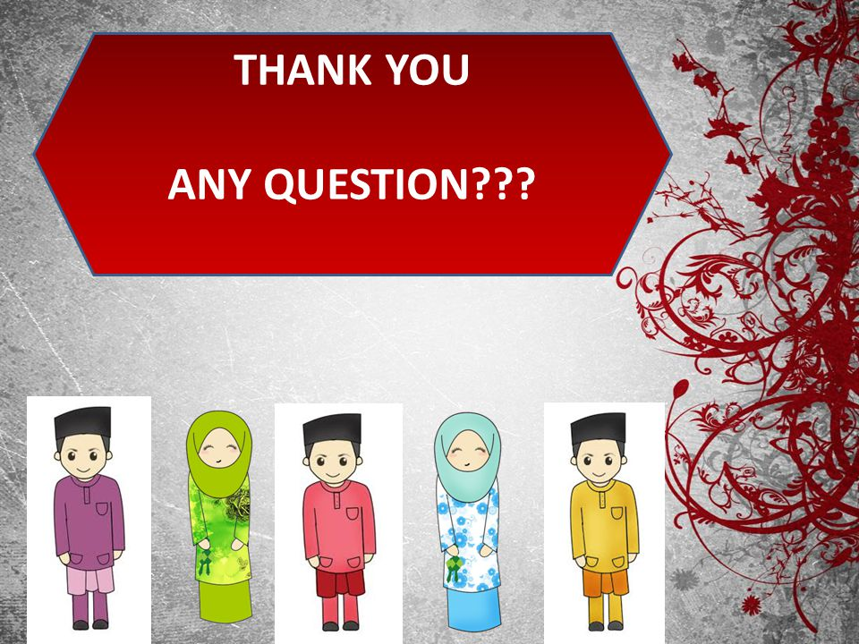 THANK YOU ANY QUESTION???