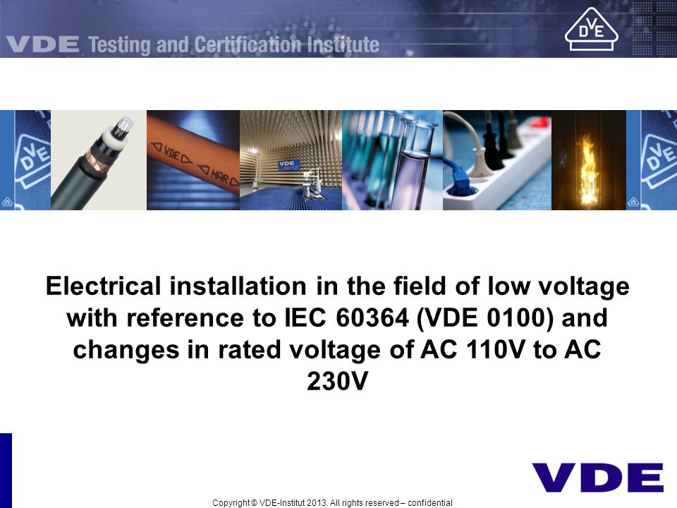 Electrical installation in the field of low voltage with reference to IEC 60364 (VDE 0100) and changes in rated voltage of AC 110V to AC 230V Copyrigh