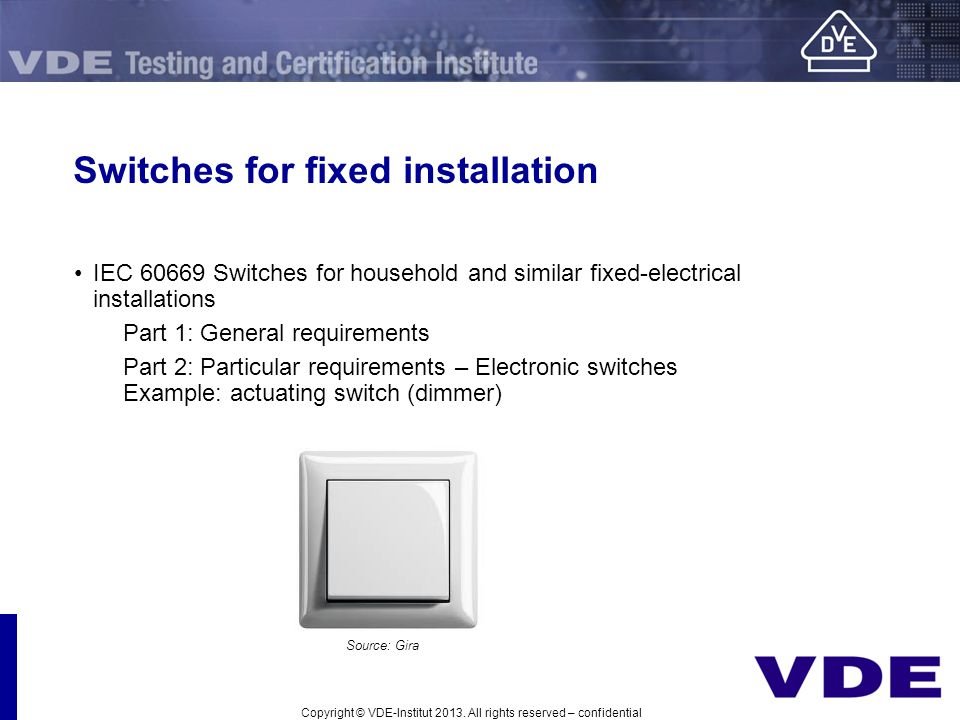 Switches for fixed installation IEC 60669 Switches for household and similar fixed-electrical installations Part 1: General requirements Part 2: Parti