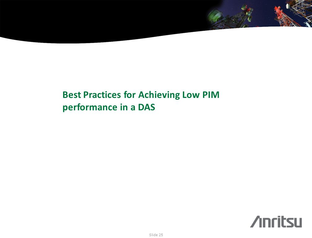 Best Practices for Achieving Low PIM performance in a DAS Slide 25