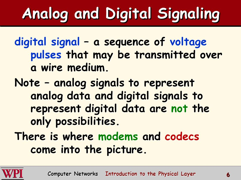 Physical Media: Radio Signals signal carried in electromagnetic spectrum.