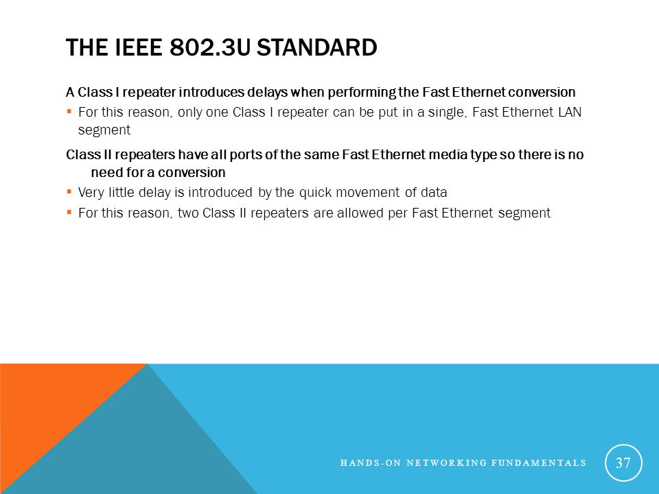 THE IEEE 802.3U STANDARD A Class I repeater introduces delays when performing the Fast Ethernet conversion For this reason, only one Class I repeater