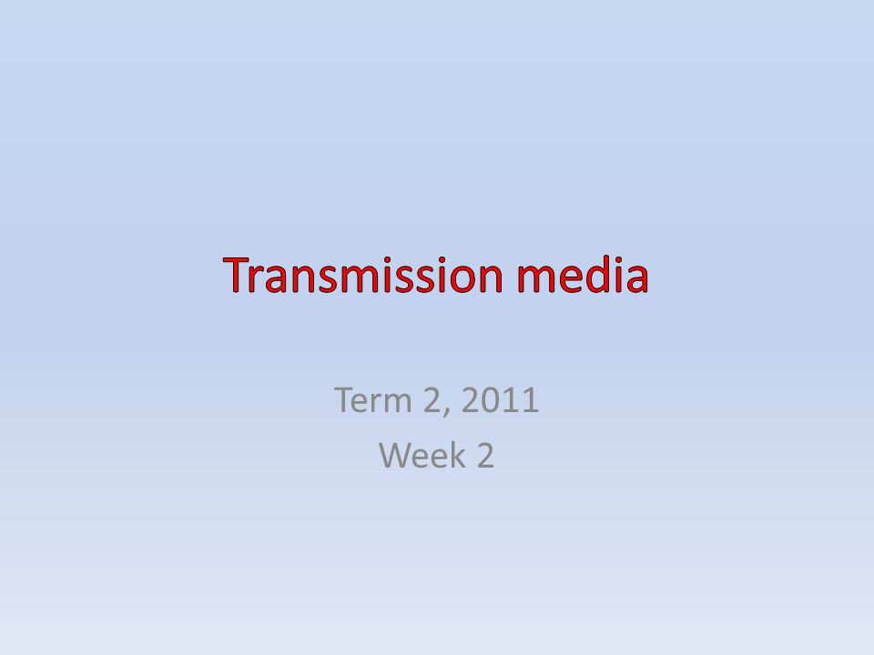 CONTENTS Communications channel Physical transmission media – Twisted-pair cables – Coaxial cables – Fibre-optic cable Wireless transmission media – Broadcast radio – Cellular radio – Microwaves – Communications satellite – Infra-red Questions