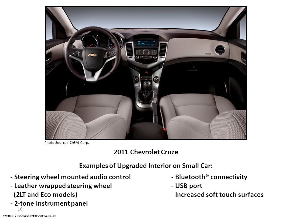 16 r/mydox/SPE TPO 2011/Chevrolet Cruze-061.jp[1].jpg Photo Source: ©GM Corp. 2011 Chevrolet Cruze Examples of Upgraded Interior on Small Car: - Steer