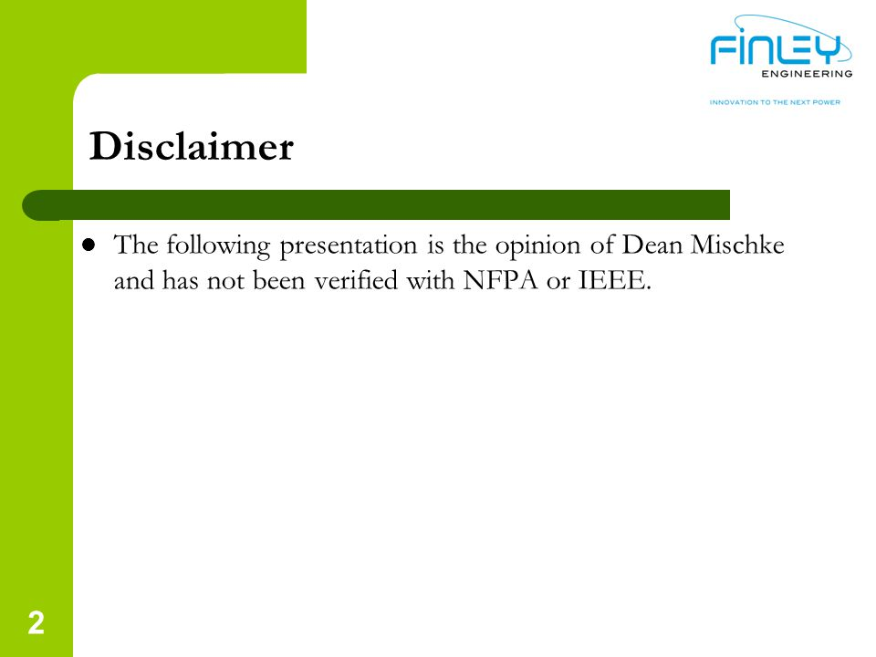 Disclaimer The following presentation is the opinion of Dean Mischke and has not been verified with NFPA or IEEE. 2