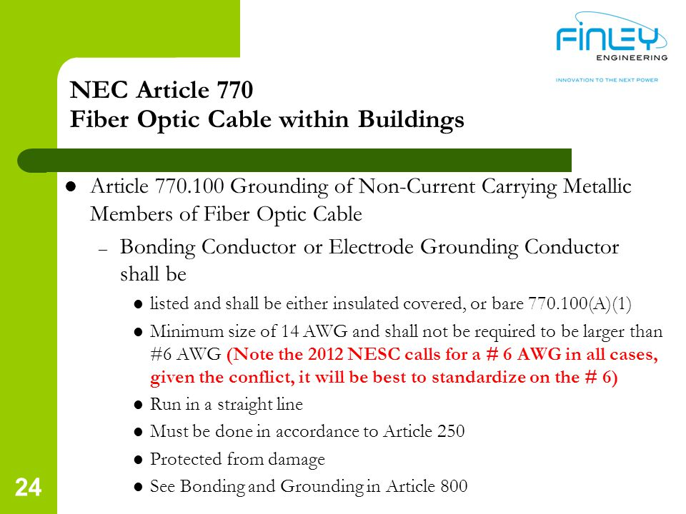 NEC Article 770 Fiber Optic Cable within Buildings Article 770.100 Grounding of Non-Current Carrying Metallic Members of Fiber Optic Cable – Bonding C