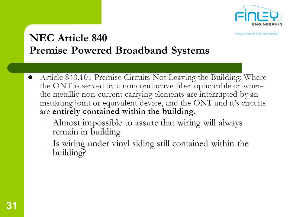 NEC Article 840 Premise Powered Broadband Systems Article 840.101 Premise Circuits Not Leaving the Building: Where the ONT is served by a nonconductiv