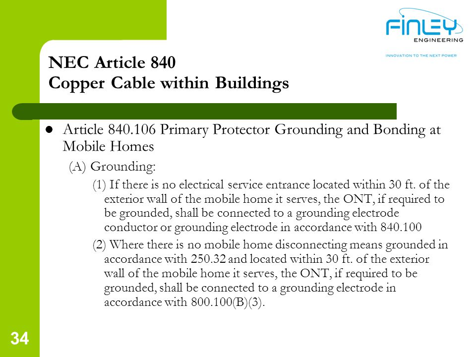 NEC Article 840 Copper Cable within Buildings Article 840.106 Primary Protector Grounding and Bonding at Mobile Homes (A) Grounding: (1) If there is n