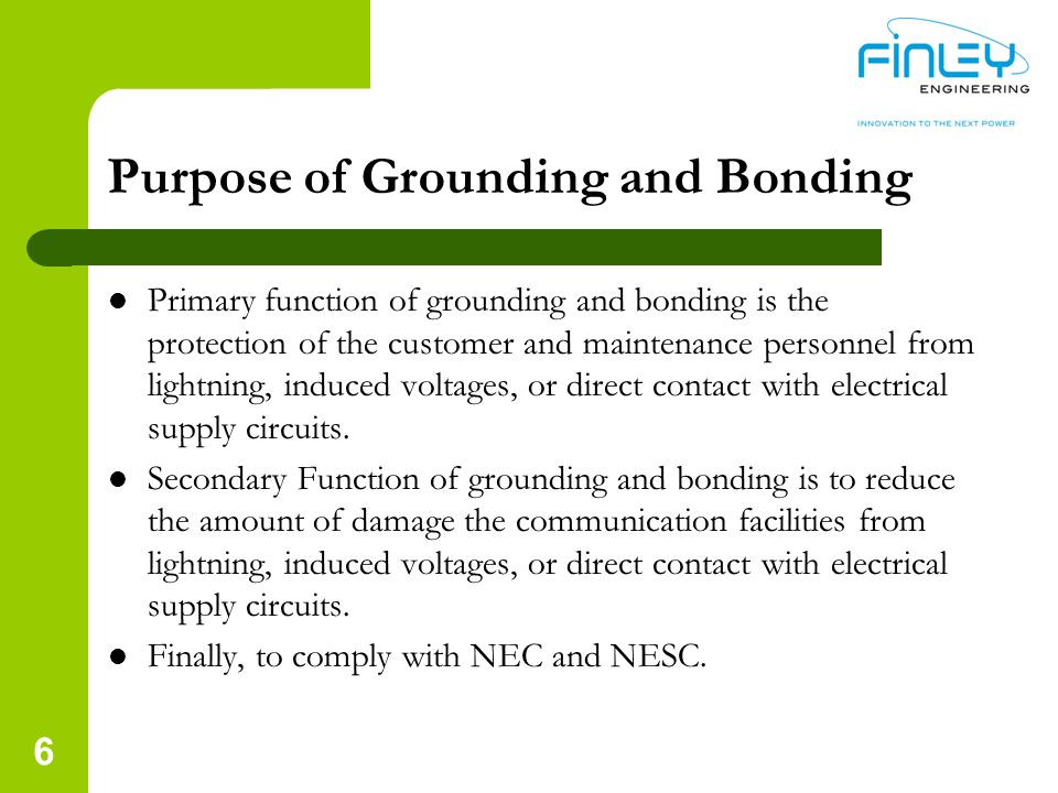 OSP Grounding & Bonding Issues: NESC Section 2 Definitions Effective ground/effectively grounded: Bonded to an effectively grounded neutral conductor or to a grounding system designed to minimize hazard to personnel and having resistance to ground low enough to permit prompt operation of circuit protection devices.