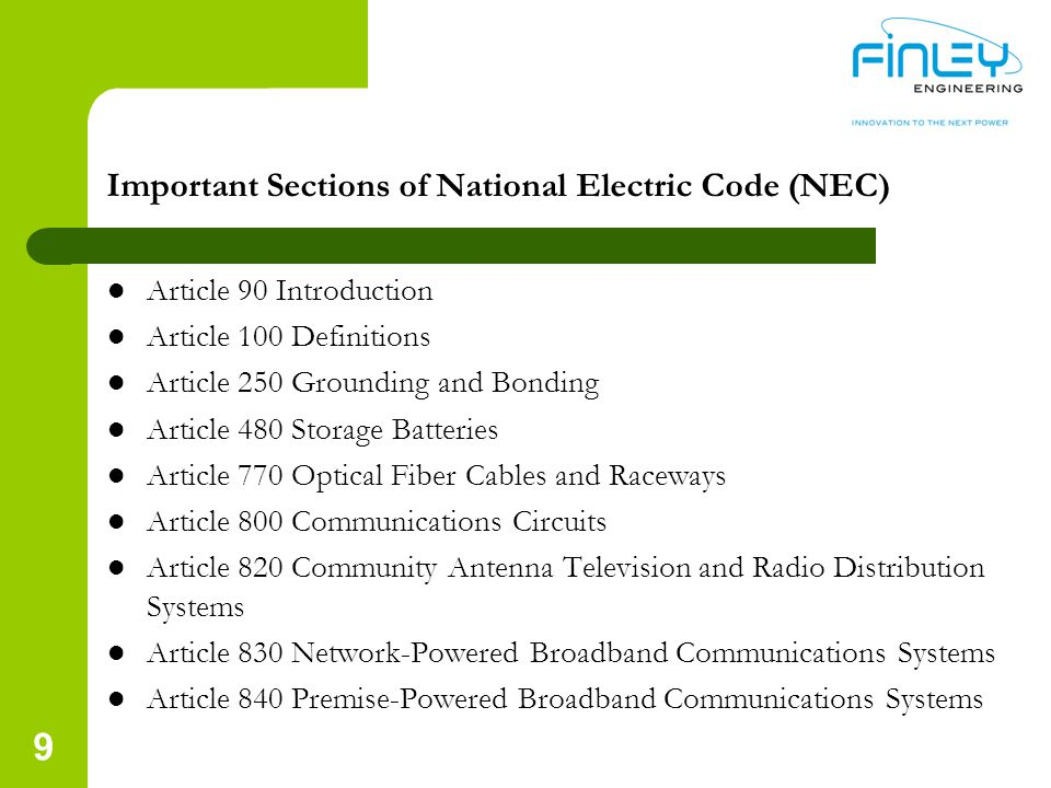 Important Sections of National Electric Code (NEC) Article 90 Introduction Article 100 Definitions Article 250 Grounding and Bonding Article 480 Stora