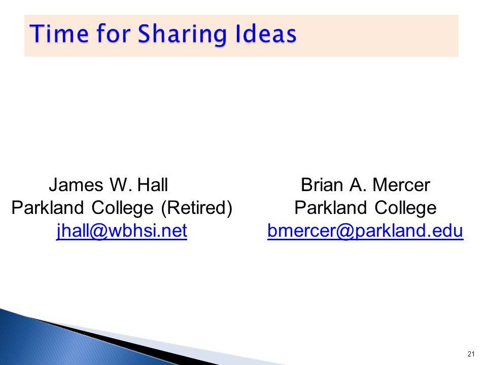 21 James W. Hall Parkland College (Retired) jhall@wbhsi.net jhall@wbhsi.net Brian A.