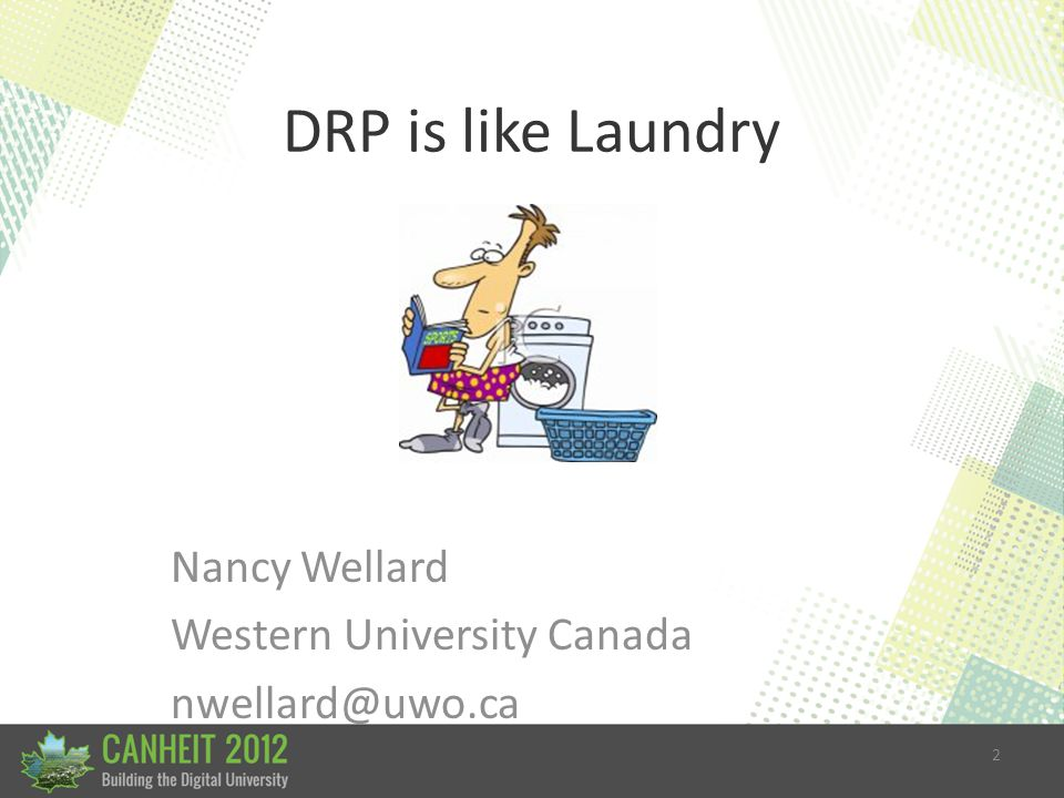 2 DRP is like Laundry Nancy Wellard Western University Canada nwellard@uwo.ca