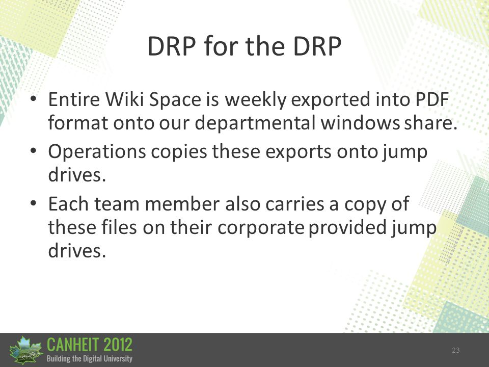 23 DRP for the DRP Entire Wiki Space is weekly exported into PDF format onto our departmental windows share.