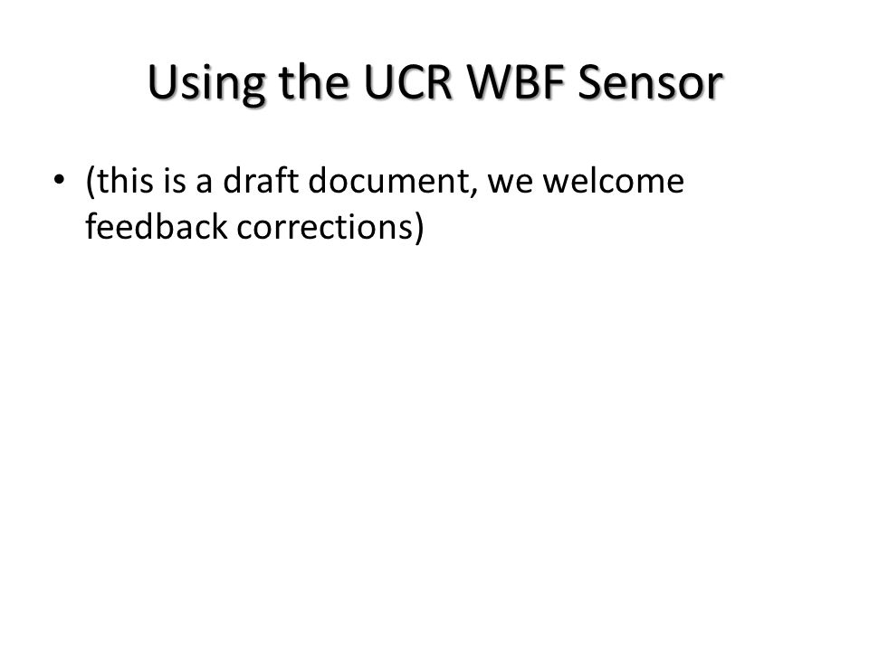 Pragmatic Tips on using the WBF Sensors We have chosen to mount the sensor in 4-inch ABS pipe hardware.