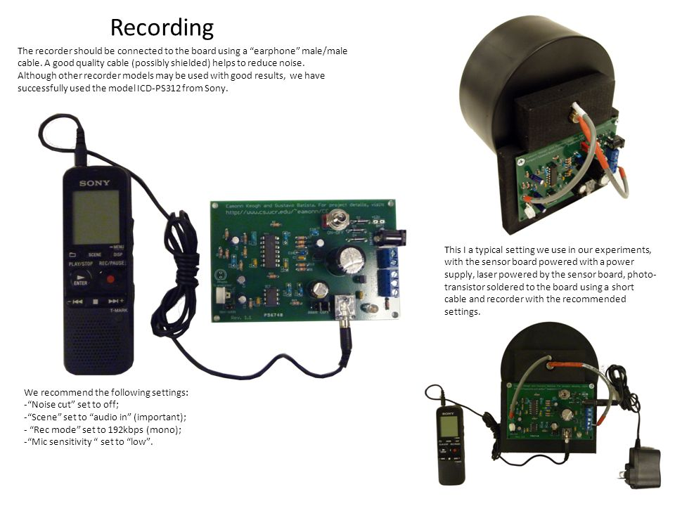 Recording The recorder should be connected to the board using a earphone male/male cable.