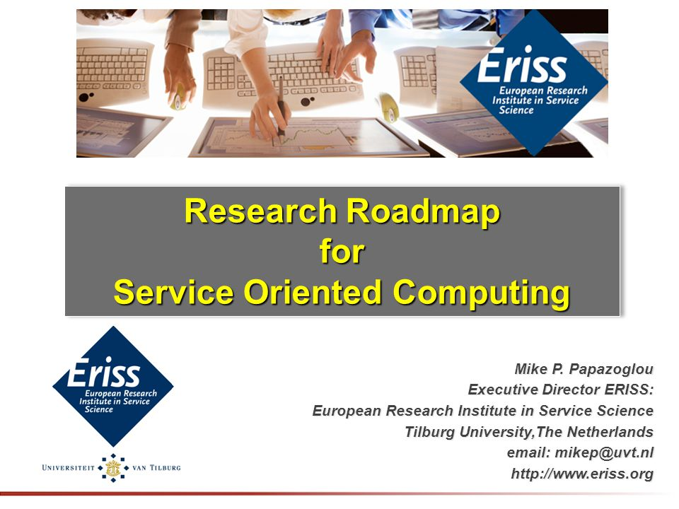 AGENDA Overview, Vision & Aim Overview, Vision & Aim Example: Smart Services Example: Smart Services Services & SOA Services & SOA Services in the Cloud Services in the Cloud Research Roadmap Research Roadmap Final Remarks Final Remarks Michael P.