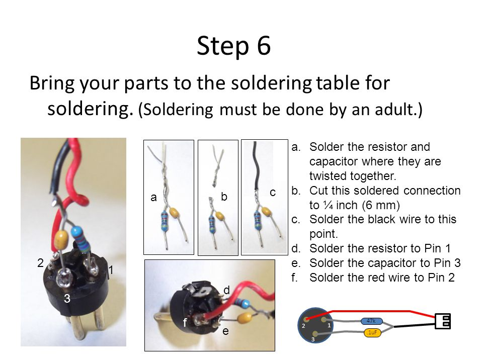 Step 6 Bring your parts to the soldering table for soldering.