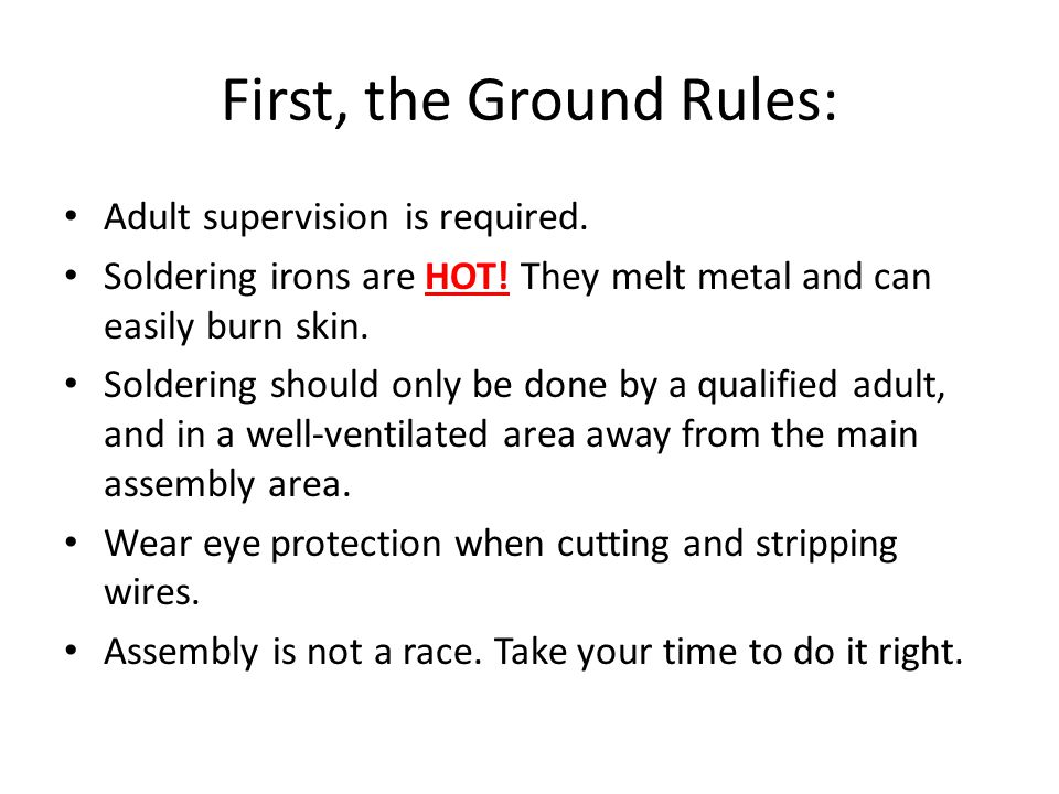 First, the Ground Rules: Adult supervision is required.