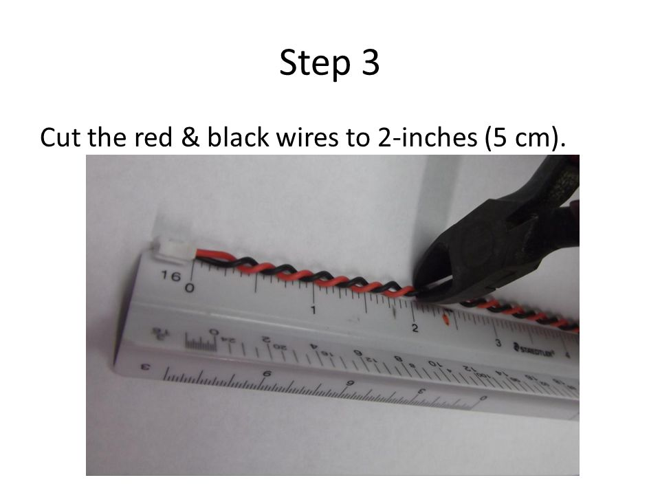 Step 3 Cut the red & black wires to 2-inches (5 cm).